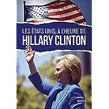 Les Etats-Unis, à l'heure d'Hillary Clinton