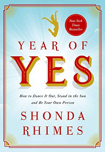 Year of Yes: How to Dance It Out, Stand In the Sun and Be Your Own Person (Von Berühmte Fünf Gruppen)