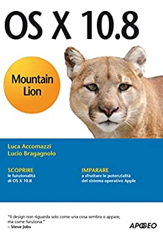 OS X 10.8 Mountain Lion (Apple Vol. 9) di [Accomazzi, Luca, Bragagnolo, Lucio]