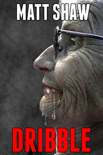 Dribble: An Extreme Horror Novel