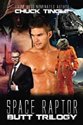 Space Raptor Butt Trilogy by Dr. Chuck Tingle (2016-07-11)