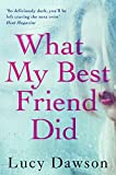 What My Best Friend Did: A fast paced, gripping psychological thriller