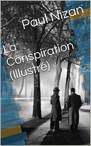 26adf9b7c5a La Conspiration (Illustré) eBook  Paul Nizan