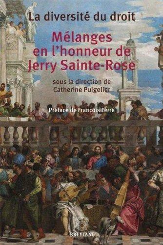 La diversité du droit : Mélanges en l'honneur de Jerry Sainte-Rose par Catherine Puigelier, Collectif