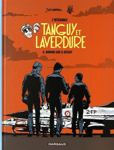 Tanguy et Laverdure L'intégrale, Tome 6 : Baroud sur le désert par Gilles Ratier, Patrick Gaumer