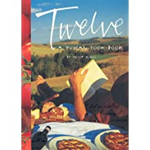 Twelve Pb: A Tuscan Cookbook