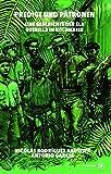 Predigt und Patronen: Eine Geschichte der ELN Guerilla in Kolumbien - Nicolas Bautista, Anton Garcia