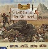Abenteuer Zeitreise. Leben in der Steinzeit - Nicholas Harris