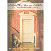 Georgian Style and Design for Contemporary Living by Henrietta Spencer-Churchill (2008-10-16)