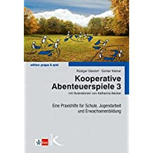 Kooperative Abenteuerspiele 3: Eine Praxishilfe für Schule, Jugendarbeit und Erwachsenenbildung