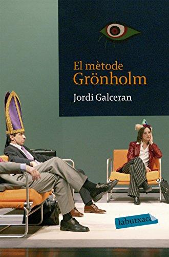 El mètode Grönholm (LABUTXACA) por Jordi Galcerán Ferrer