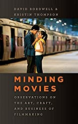 Minding Movies: Observations on the Art, Craft, and Business of Filmmaking by David Bordwell (2011-04-19)
