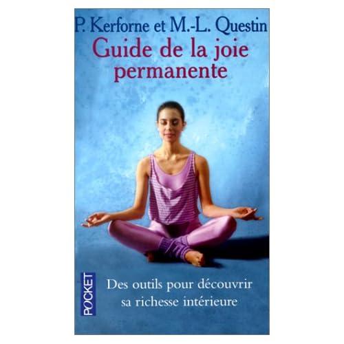 Le guide de la joie permanente : Comment atteindre l'extase et l'harmonie