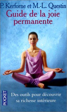 Le guide de la joie permanente : Comment atteindre...