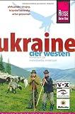 Ukraine - der Westen: Das komplette Handbuch für individuelles Reisen und Entdecken im Westen der Ukraine