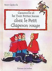 Camomille et les Trois Petites Soeurs : Chez le petit chaperon rouge
