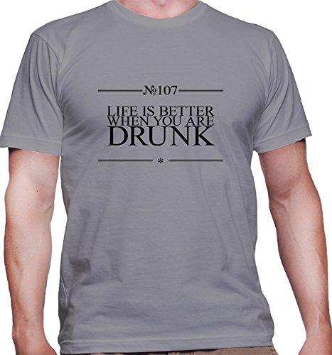 T-shirt da uomo con Life Is Better When You Are Drunk Funny Slogan Phrase stampa. Girocollo. Medium, Grigio