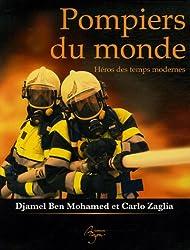 pompiers du monde : Héros des temps modernes