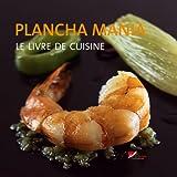 Plancha mania : Le livre de cuisine