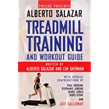 Precor Presents: Alberto Salazar The Treadmill Training and Workout Guide