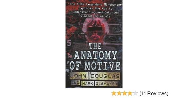 The Anatomy of Motive: Amazon.co.uk: John Douglas, Mark Olshaker ...