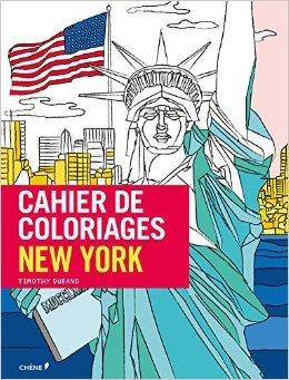 Cahier de coloriages New York de Timothy Durand (Illustrations) ( 1 juillet 2015 )