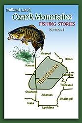 Ozark Mountains Fishing Stories (Ozark Mountains Stories Series Book 5)