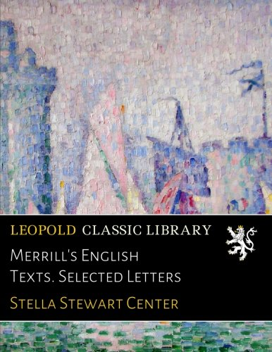 Merrill's English Texts. Selected Letters por Stella Stewart Center