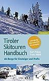 Tiroler Skitouren Handbuch: Über 160 Berge für Einsteiger und Profis - Kurt Pokos, Franz Hüttl