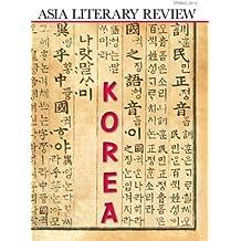 Asia Literary Review: No. 23, Spring 2012: Korea