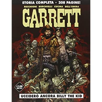 Ucciderò Ancora Billy The Kid. Garrett: 1