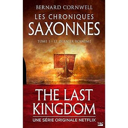 Le Dernier Royaume: Les Chroniques saxonnes, T1