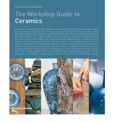 [(The Workshop Guide to Ceramics)] [ By (author) Duncan Hooson, By (author) Anthony Quinn ] [March, 2012]