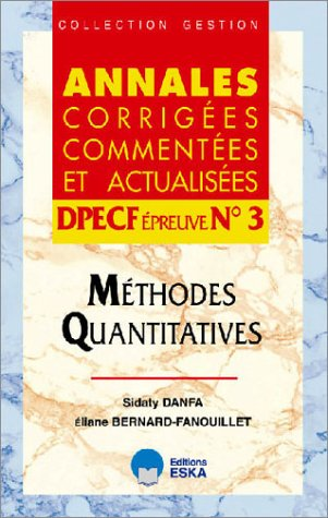 Méthodes quantitatives : Annales corrigées commentées et actualisées DPECF Epreuve n°3