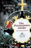 Der Prinzessinnenmörder: Kriminalroman (Ein Wallner & Kreuthner - Krimi 1)