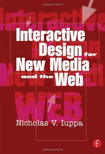 Interactive Design for New Media and the Web 2nd edition by Iuppa, Nick (2001) Paperback