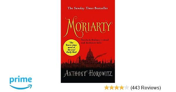Moriarty: Amazon co uk: Anthony Horowitz: 9781409129516: Books