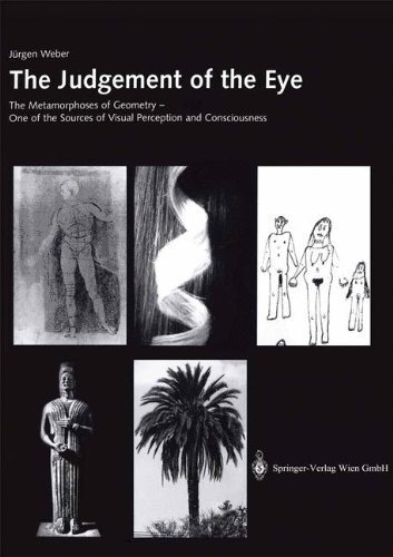 The Judgement of the Eye: The Metamorphoses of Geometry - One of the Sources of Visual Perception and Consciousness (English Edition)