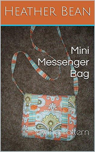 Mini Messenger Bag: Sewing Pattern (Bean Bag Designs Book 47) (English Edition)