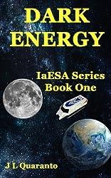 Dark Energy (IaESA Book 1)