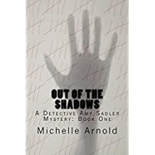 Out of the Shadows: A Detective Amy Sadler Mystery: Book One (English Edition)
