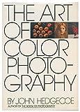 The Art of Color Photography by John hedgecoe (1978-11-15) - John hedgecoe