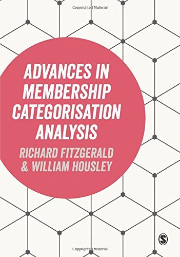 Advances in Membership Categorisation Analysis by Richard Fitzgerald (Editor), William Housley (Editor) (28-Mar-2015) Paperback