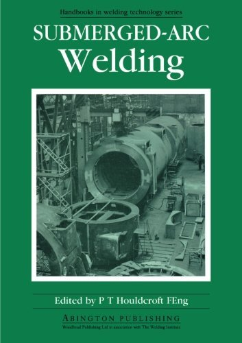 Submerged-Arc Welding (Woodhead Publishing Series in Welding and Other Joining Technologies) by P. T. Houldcroft (Editor) (1-Jan-1990) Paperback