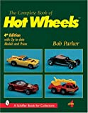 The Complete Book of Hot Wheels (R) (A Schiffer Book for Collectors)