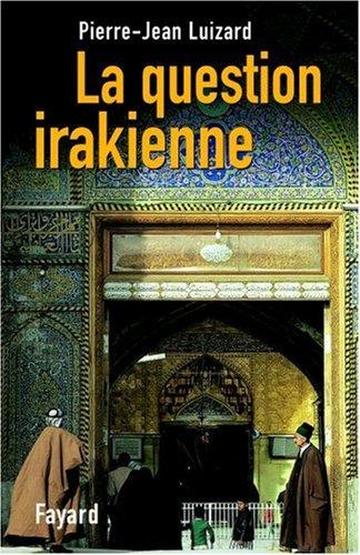 La Question irakienne par Pierre-Jean Luizard