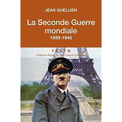 La Seconde Guerre mondiale, 1939-1945 (L'HISTOIRE)