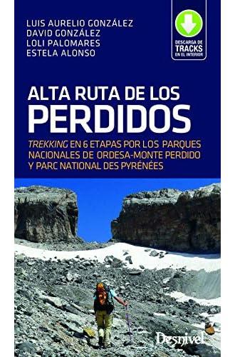 Descargar gratis Alta Ruta de los Perdidos. Trekking en 6 etapas de Luis Aurelio González Prieto