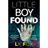 Little Boy Found: They Thought the Nightmare Was Over...It Was Only the Beginning.
