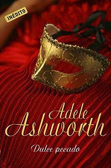 Dulce pecado (El duque 1) de [Ashworth, Adele]